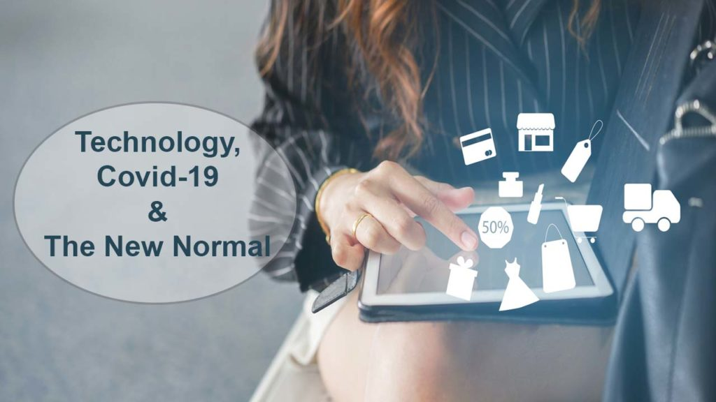 Technology , Covid-19 & The New Normal